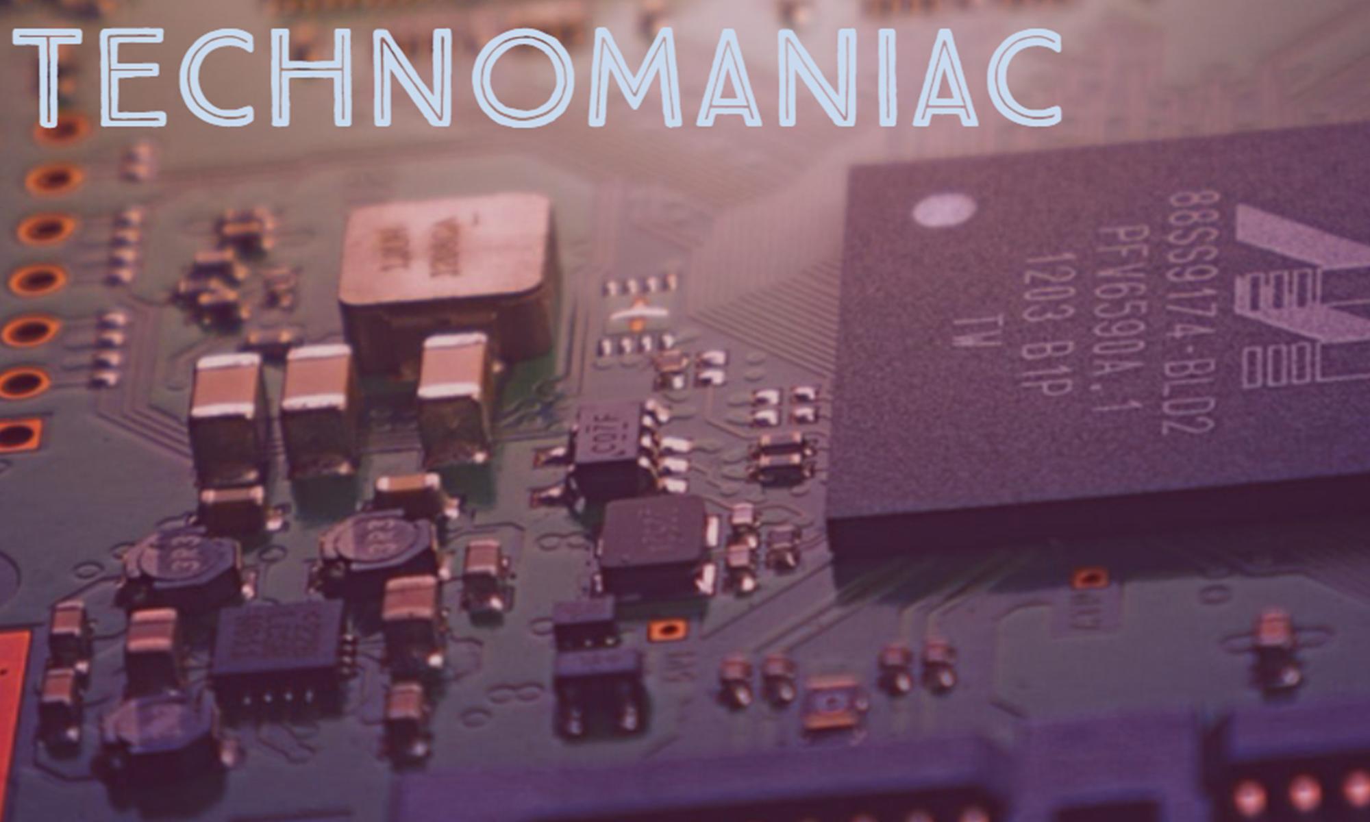 Technomaniac